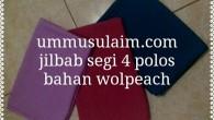 Ummusulaim menyediakanJilbab segi 4 murah Bahan wolpeach. Sebagai sarana anda dalam menunjang berbusana muslimah. Jilbab ini terdapat dalam 3 ukuran 115 cm, 130 cm dan 150 cm   Harga […]